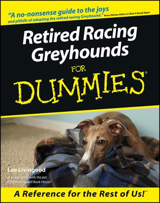 Retired Racing Greyhounds for Dummies By Livingood, Lee