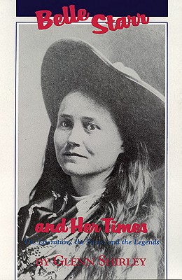 Belle Starr and Her Times By Shirley, Glenn