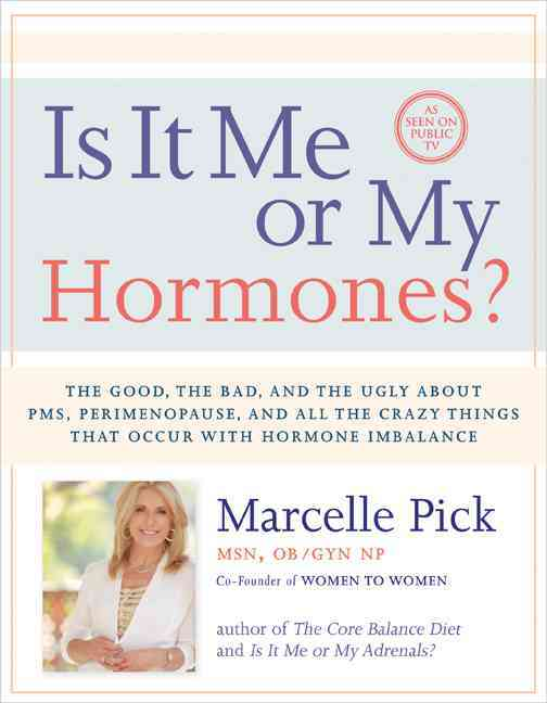 Is It Me or My Hormones? By Pick, Marcelle